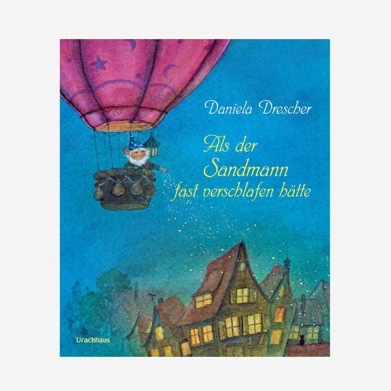 Buch Urachhaus Daniela Dresche Als der Sandmann fast verschlafen hätte Kinderbuch 978-3-8251-5120-1