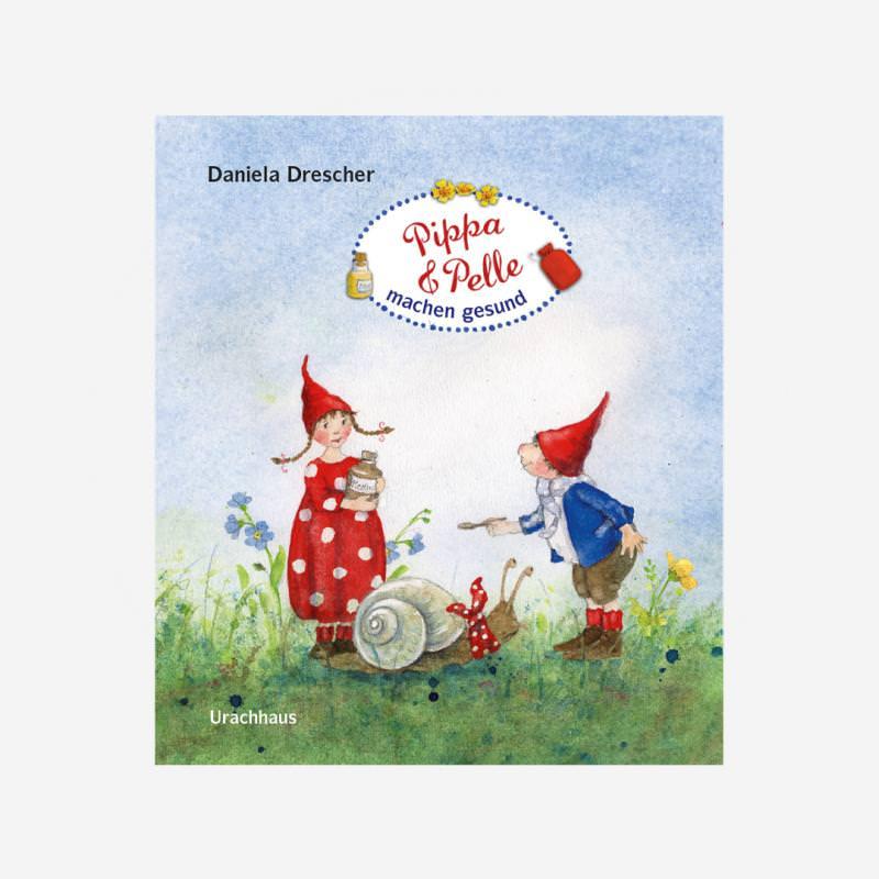 Buch Urachhaus Daniela Drescher Pippa und Pelle machen gesund Papp Bilderbuch 978-3-8251-5233-8