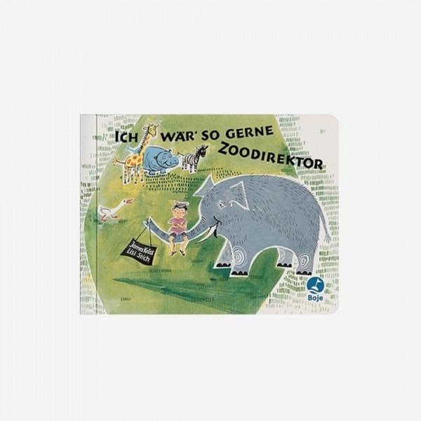 Pappbuch Ich wär´ so gerne Zoodirektor