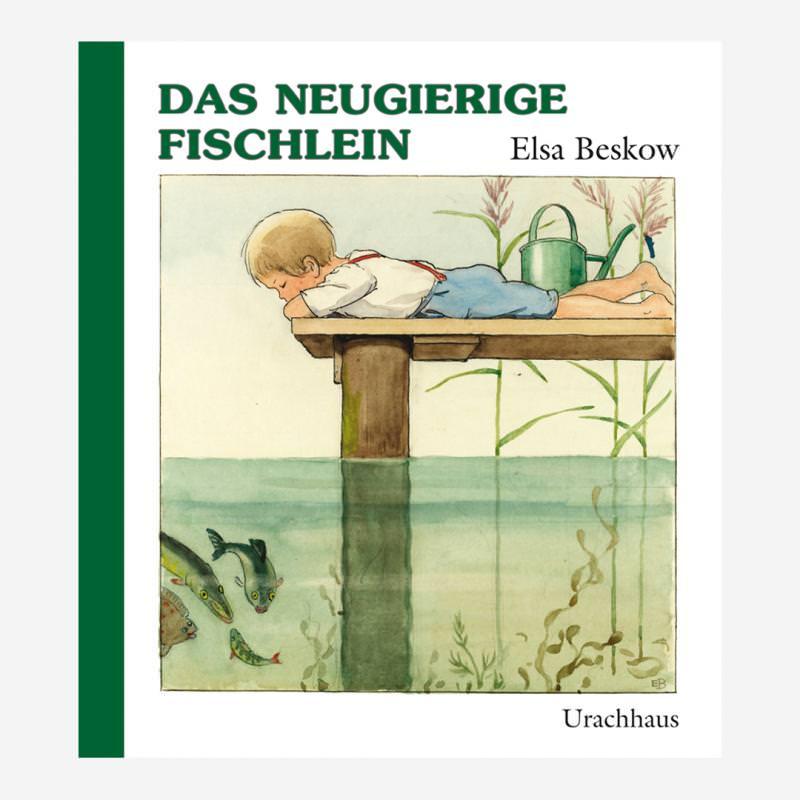 Buch Urachhaus Elsa Beskow Das neugieirige Fischlein 978-3-8251-7617-4