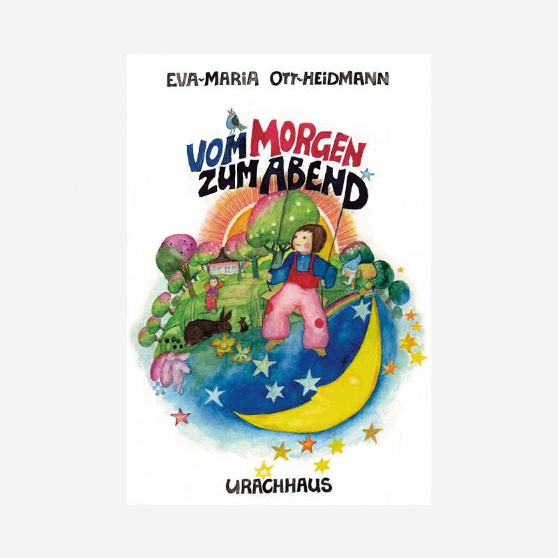 Buch Urachhaus Eva-Maria Ott-Heidmann Papp Bilderbuch Vom Morgen bis zum Abend