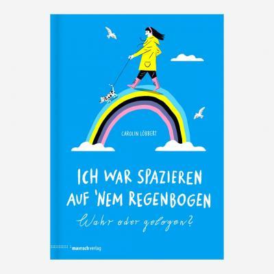 Buch Ich war spazieren auf 'nem Regenbogen