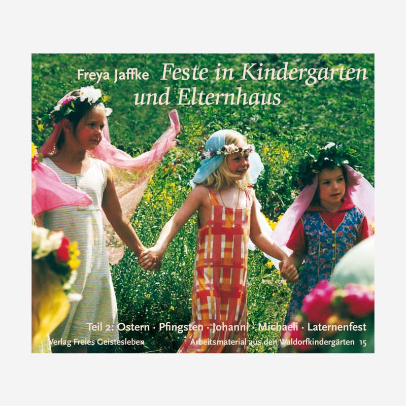 Buch Feste im Kindergarten und Elternhaus Teil 2 freya jaffke 978-3-7725-2315-1