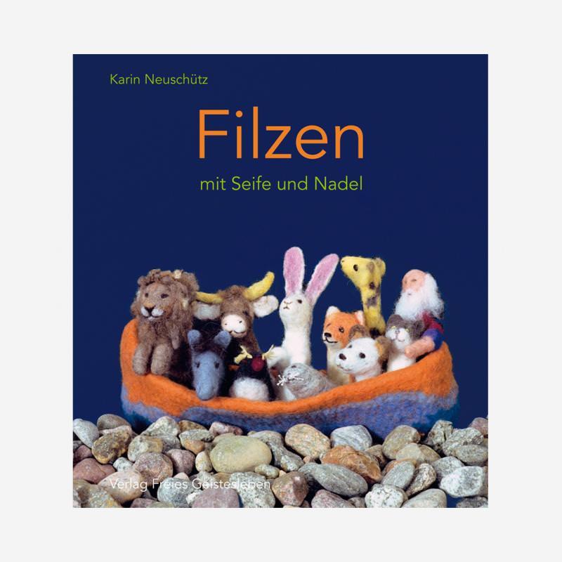 Buch freies Geistesleben Karin Neuschütz Filzen mit Seife und Nadel 978-3-7725-2069-3