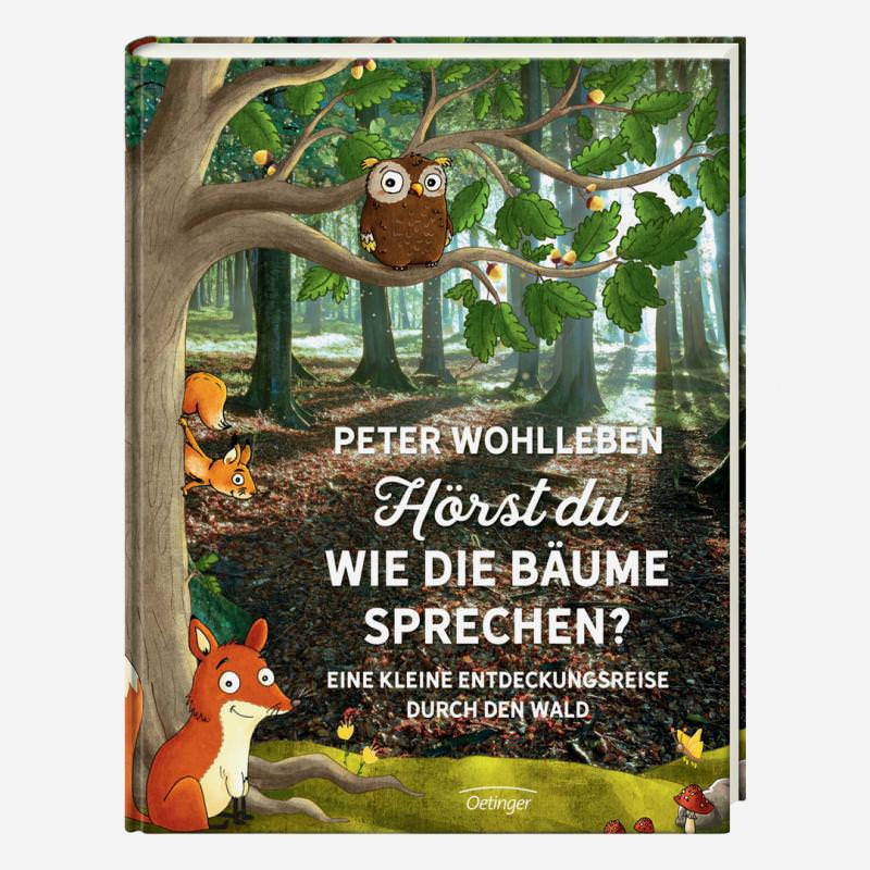 buch oetinger peter wohlleben hörst du wie die bäume sprechen 978-3-7891-0822-8