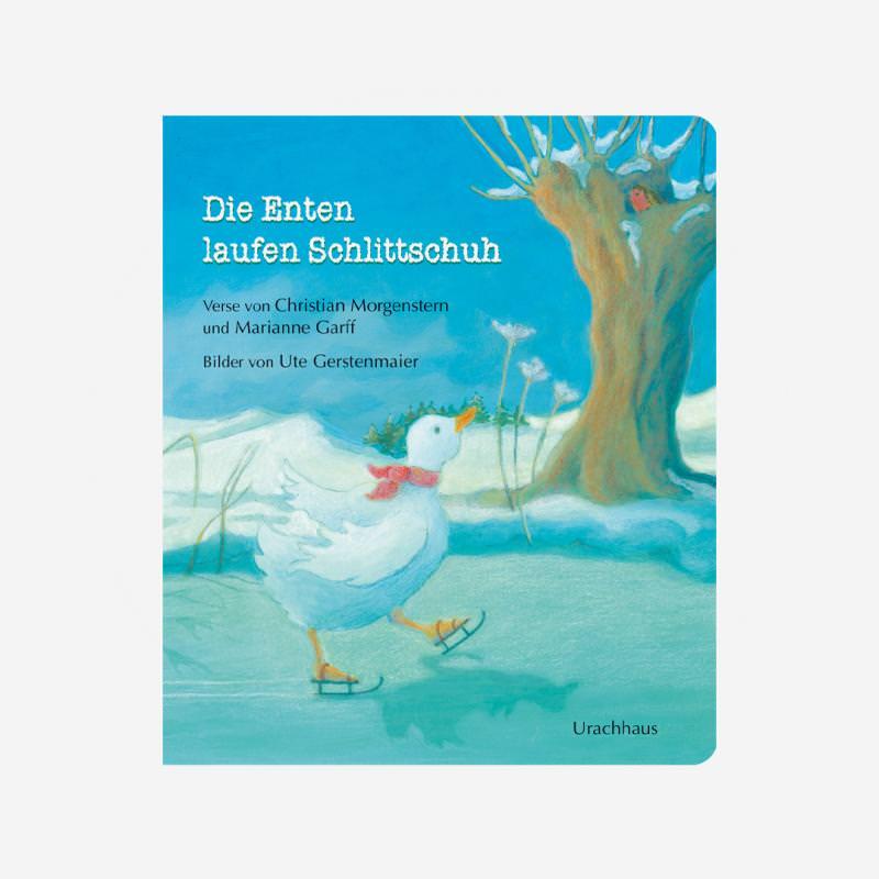 Buch Urachhaus Papp Bilderbuch Christian Morgenstern Marianne Garff Ute Gerstenmaier Die Enten laufen Schlittschuh 978-3-8251-7446-0