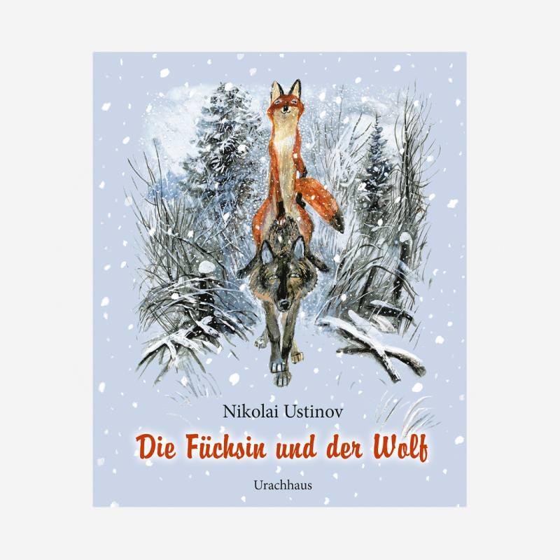 Buch Urachhaus Nikolai Ustinov Die Füchsin und der Wolf 978-3-8251-5177-5