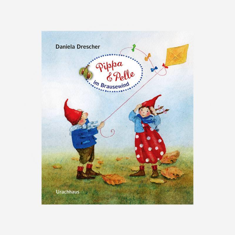 Buch Urachhaus Daniela Drescher Pippa und Pelle im Brausewind 978-3-82517985-4
