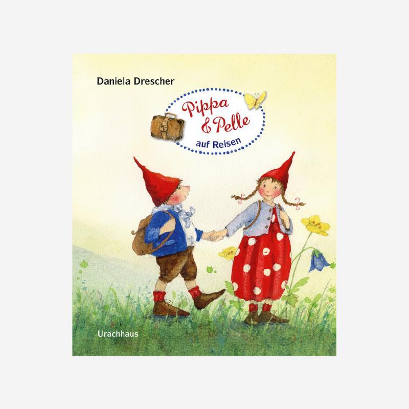 Buch Urachhaus Daniela Drescher Pippa und Pelle auf Reisen 978-3-8251-7962-5