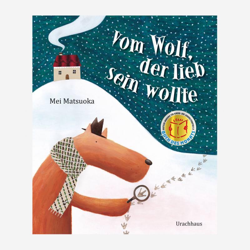 Buch Urachhaus Mei Matsuoka Vom Wolf der lieb sein wollte Kinderbuch 978-3-8251-7869-7